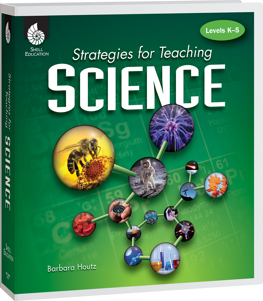 Strategies for Teaching Science Levels K-5 | Teacher Created Materials