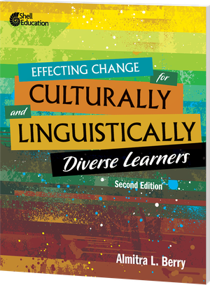Effecting Change for Culturally and Linguistically Diverse Learners