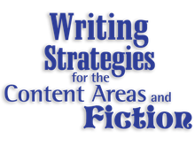 Writing Strategies for the Content Areas and Fiction