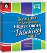 Strategies for Developing Higher-Order Thinking Skills Grades 3-5