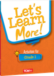 Let's Learn More! Activities for Grade 1