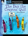 The Day the Crayons Quit: An Instructional Guide for Literature