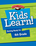 Kids Learn! Getting Ready for 4th Grade (Bilingual Version)
