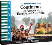 Primary Sources: Continents-The Americas, Europe, and Australia Kit