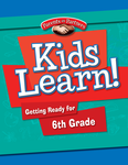 Kids Learn! Getting Ready for 6th Grade (Bilingual Version)