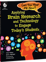 Applying Brain Research and Technology to Engage Today's Students