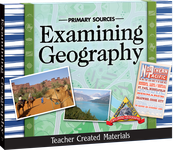 Primary Sources: Examining Geography Kit