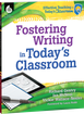 Fostering Writing in Today's Classroom