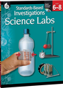 Standards-Based Investigations: Science Labs Grades 6-8