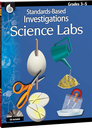 Standards-Based Investigations: Science Labs Grades 3-5
