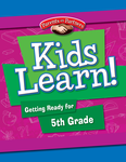 Kids Learn! Getting Ready for 5th Grade (Bilingual Version)