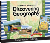 Primary Sources: Discovering Geography Kit