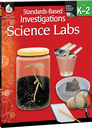 Standards-Based Investigations: Science Labs Grades K-2