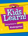 Kids Learn! Getting Ready for Kindergarten