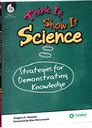 Think It, Show It Science: Strategies for Demonstrating Knowledge