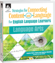 Strategies for Connecting Content and Language for ELLs in Language Arts