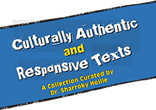 Culturally Authentic and Responsive Texts
