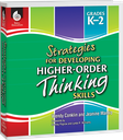 Strategies for Developing Higher-Order Thinking Skills Grades K-2