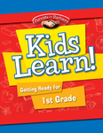 Kids Learn! Getting Ready for 1st Grade (Bilingual Version)