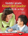 Quinto grado: Guía del padre para el éxito de su hijo (Fifth Grade Parent Guide for Your Child's Success) (Spanish Version)