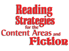 Reading Strategies for the Content Areas and Fiction