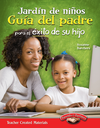 Jardín de niños: Guía del padre para el éxito de su hijo (Kindergarten Parent Guide for Your Child's Success) (Spanish Version)