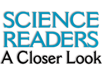 Science Readers: A Closer Look
