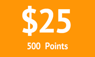 $25 = 500 points
